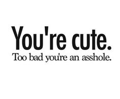 Lol I think this a lot about guys Cute Quotes, Funny Quotes, Qoutes, Bad Boy Quotes, Sassy Quotes, Smile Quotes, Asshole Quotes, Boys Are Stupid, Quotes About Stupid Boys