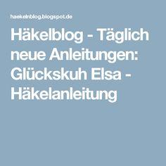 Häkelblog - Täglich neue Anleitungen: Glückskuh Elsa - Häkelanleitung