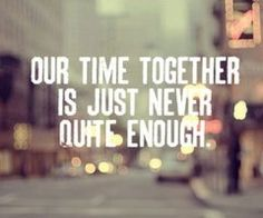 our time together is just never quite enough...