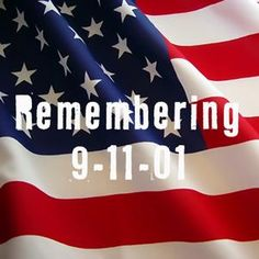 remembering 9/11 images | PLEASE JOIN ME IN REMEMBERING 9/11/01...
