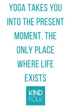 Yoga takes you into the present moment. The only place where life exists. #yoga #yogainspiration #yogamom