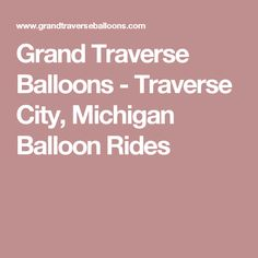 Grand Traverse Balloons - Traverse City, Michigan Balloon Rides