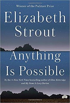 Anything Is Possible: A Novel: Elizabeth Strout: 9780812989403: Amazon.com: Books