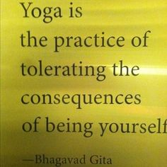 Yoga Is The Practice Of Tolerating The Consequences Of Being Yourself! Clarkston Hot Yoga in Clarkston, MI Namaste Yoga, Yoga Meditation, Meditation Quotes, Yoga Flow, Chakras, Yoga Philosophy, My Yoga, Bikram Yoga, Iyengar Yoga