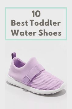 Here are the 10 best toddler water shoes to help keep your little one safe for water play. Many of them can be worn throughout the day! Best Toddler Shoes, Toddler Girl Shoes, Toddler Girl Style, Baby Girl Shoes, Toddler Girl Outfits, Kids Outfits, Toddler Girls, Girls Water Shoes, Boys Shoes