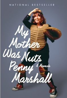 My Mother Was Nuts by Penny Marshall. One of the funniest books I've ever read. People will look at you funny if you read this in public.