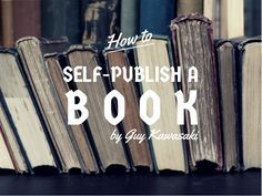 How to Self-Publish a Book by Guy Kawasaki.  Get started on your writing journey! Full article here: http://www.linkedin.com/today/post/article/20140819113558-2484700-how-to-self-publish-a-book
