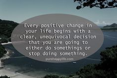 #quotes - more on purehappylife.com - Every positive change in your life begins...