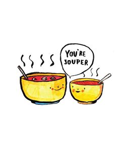 You're Souper - Card by Jelly Armchair Funny Food Puns, Funny Sarcasm, Cute Quotes, Funny Quotes, Cute Cartoon Drawings, Cute Puns, Pun Card, Karten Diy, Thank You Cards