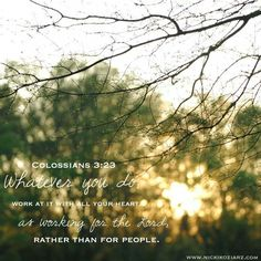 Whatever You Do Just Serve God Well [day Christian Faith, Christian Quotes, Bible Scriptures, Bible Quotes, Colossians 3 23, Work For The Lord, Growing Quotes, Good Woman Quotes, Proverbs 31 Ministries
