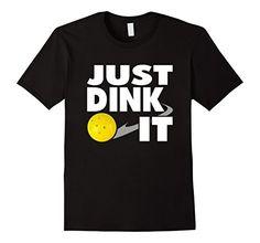 Men's Funny Pickleball Shirt Just Dink It PIckleball Tee ... http://www.amazon.com/dp/B01EC1BE3Y/ref=cm_sw_r_pi_dp_Zcrhxb00CCHBQ
