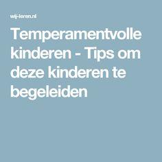 Temperamentvolle kinderen - Tips om deze kinderen te begeleiden