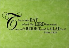 Items similar to Scripture Vinyl Wall Decal.This is the DAY which the Lord has made. x faith God scripture religious verse bible on Etsy Psalm 118, Psalms, Rejoice And Be Glad, Scripture Verses, Bible Scriptures, Vinyl Wall Decals, Wall Stickers, Word Of God, In This World
