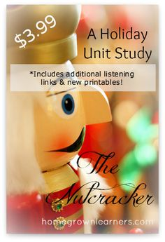 Nutcracker Unit Study        I'm happy to be able to give you a Christmas gift:   A Nutcracker Unit Study.       We ...