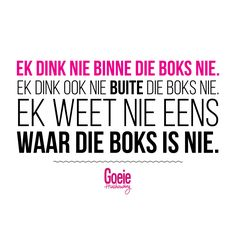 Waar is die boks? The Words, Cool Words, Sign Quotes, Funny Quotes, Afrikaanse Quotes, Twisted Humor, Motivation Inspiration, Birthday Wishes, Haha
