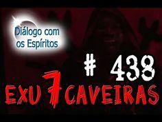 Diálogo 438 [repostado] - Exu Sete Caveiras - Médium Pai Cléber de Ogunjá