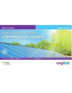 Solaire thermique collectif : schémathèque de conception | GRDF Cegibat L'objectif du guide est de présenter les points essentiels liés à la conception d'une installation solaire thermique en habitat collectif