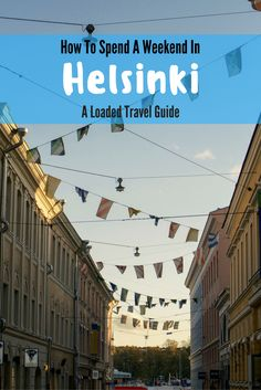 A loaded travel guide on how to spend a weekend in Helsinki with ideas to help you make the most of your time in pretty, seaside city