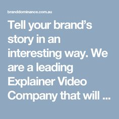 Tell your brand's story in an interesting way. We are a leading Explainer Video Company that will help you create attention grabbing animated online videos, to explain your product and services.
