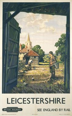 Poster, British Railways (Eastern Region), Leicestershire by John Bee. Poster shows two men standing in a famr yard feeding chickens with a church and countryside in the distance. Posters Uk, Train Posters, Railway Posters, Illustrations And Posters, Vintage Advertising Posters, Vintage Travel Posters, Vintage Ads, Countryside Village, British Travel