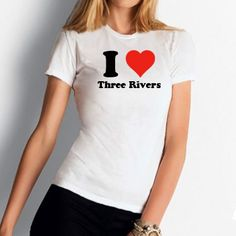 I Heart Three Rivers T-shirt - I Love Three Rivers Tee