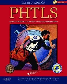 PHTLS : soporte vital básico y avanzado en el trauma prehospitalario = Prehospital Trauma Life Support / [revisión científica, Javier González Uriarte]
