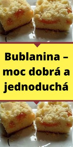 Bublanina – moc dobrá a jednoduchá Sweet Cakes, Fruit Smoothies, Mashed Potatoes, Cereal, Candy, Cooking, Breakfast, Ethnic Recipes, Desserts