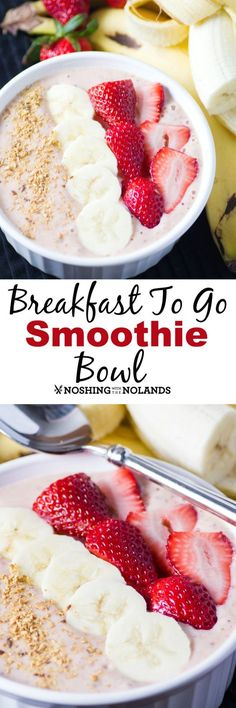Breakfast To Go Smoothie Bowl by Noshing With The Nolands, is loaded with bananas, strawberries, prunes, yogurt, flax and more. A delicious and healthy way to start your day!!