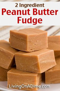 Easy 2 Ingredient Peanut Butter Fudge Recipe - Super Simple 2 Ingredient Recipes Peanut Butter Fudge Recipe 3/4 cup creamy peanut butter 3 1/2 cups (2 packages) butterscotch morsels Melt the ingredients together in a microwave safe bowl in the microwave and stir every 30 seconds. When melted, pour into a buttered 8×8 inch pan and cool in the refrigerator for 4 hours or more until set. Cut into small squares and serve.