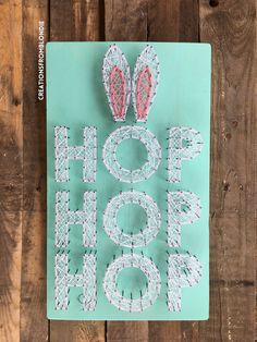 MADE TO ORDER Hop Hop Hop String Art Sign by CreationsFromBlondie