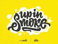 """Up in smoke"" lettering logo by Typemate"