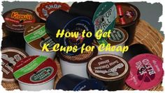 Cheap K Cups and Reusable K Cups