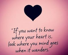 Heart and mind.