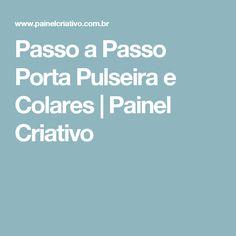 Passo a Passo Porta Pulseira e Colares | Painel Criativo