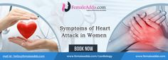 A heart attack is the most common cause of death among women after breast cancer. Women are three times more likely to die of heart disease than breast cancer. To Know More About - https://femaleaddablog.wordpress.com/2016/04/25/symptoms-of-heart-attack-in-women/