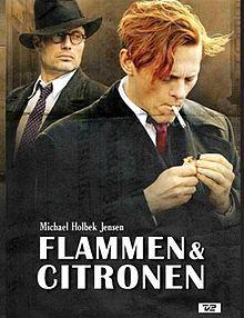 Flame & Citron (Flammen & Citronen). Denmark. Thure Lindhardt, Mads Mikkelsen, Jesper Christensen, Peter Mygind, Stine Stengade. Directed by Ole Christian Madsen. 2008