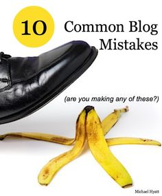 Do you make these 10 mistakes when you blog? http://michaelhyatt.com/do-you-make-these-10-mistakes-when-you-blog.html
