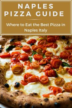 Naples Pizza Guide – Where to Eat the Best Pizza in Naples Italy