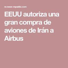 EEUU autoriza una gran compra de aviones de Irán a Airbus