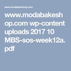 www.modabakeshop.com wp-content uploads 2017 10 MBS-sos-week12a.pdf