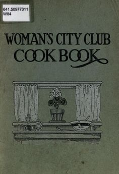 Historical Cooking Books: Womans City Club cook book by Womans City Club of Chicago (Ill. Library Committee 9 in a series Retro Recipes, Old Recipes, Vintage Recipes, Cookbook Recipes, Cooking Recipes, 1950s Recipes, Cooking Hacks, Light Recipes, Old Books