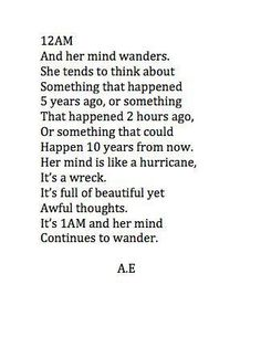 12 AM and her mind wanders...  this is so me. I wish I could turn it off.
