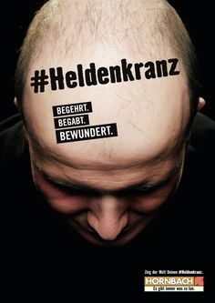 """Read more: https://www.luerzersarchive.com/en/magazine/print-detail/hornbach-62501.html Hornbach Campaign for the Hornbach DIY chain. The German word """"Heldenkranz"""" (""""Crown of Glory"""") is used here as a euphemism for an almost-bald head, something to be """"worn with pride."""" Tags: Guido Heffels,Olaf Blecker,Hornbach,Heimat, Berlin,Teresa Jung,Marie Legat,Lukas Kölling,Gunther Osburg"""