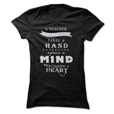 Limited Edition A Teacher Takes A Hand Opens A Mind And Touches A Heart