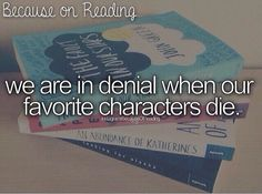 We are in Denial When our Favorite Character Dies