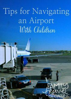 Family Travel Tips: Navigating an Airport with Children http://www.familytravelmagazine.com/navigating-an-airport-with-children/