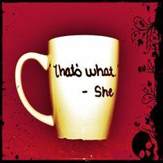 Funny Coffee Mug Coffee Cup Thats What She Said