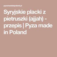 Syryjskie placki z pietruszki (ajjah) - przepis | Pyza made in Poland