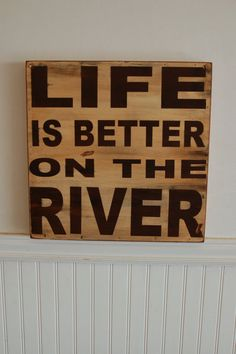 Life is better on the River - wood sign - distressed - handcrafted and painted - great piece for your cabin or a man cave❤️
