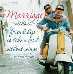 Marriage = Friendship